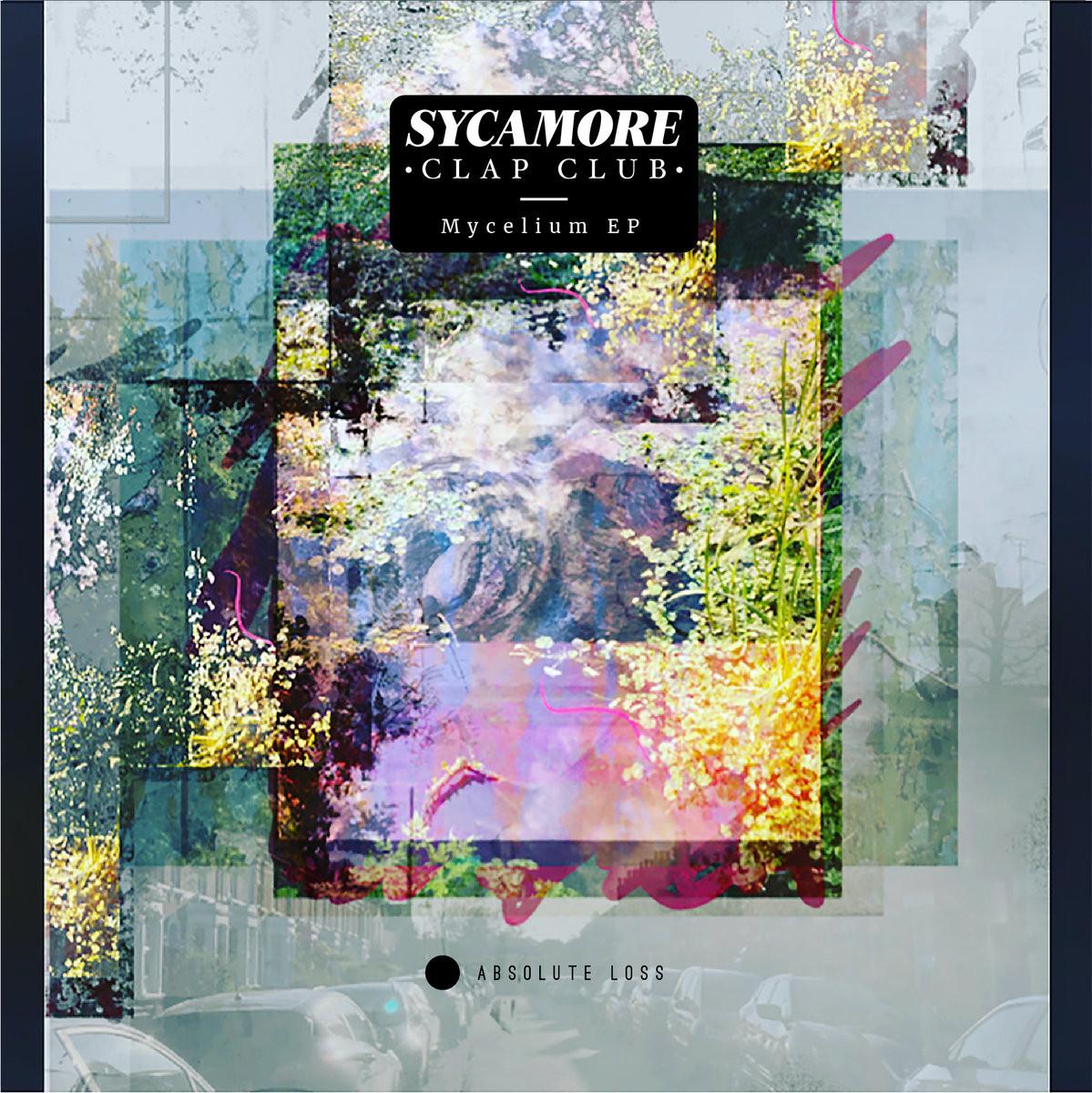 Sycamore Clap Club - Mycelium EP