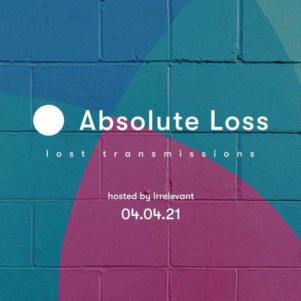 Lost Transmissions 04.04.2021