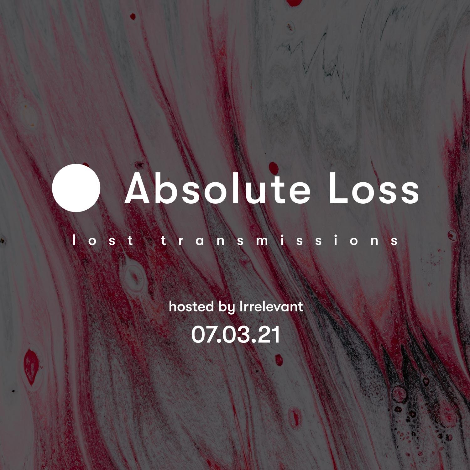 Lost Transmissions 07.03.21