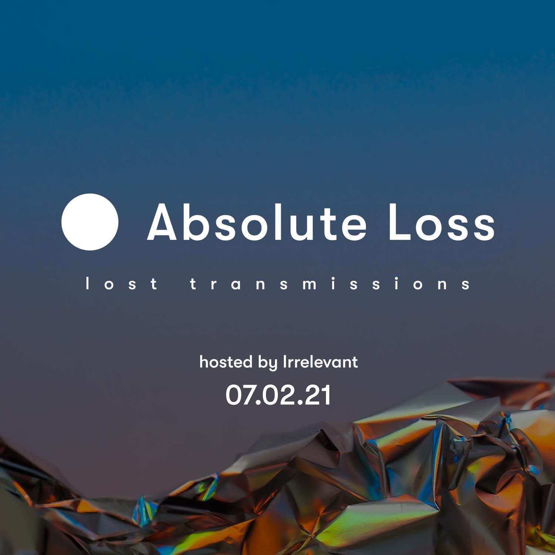 Lost Transmission 07.02.21