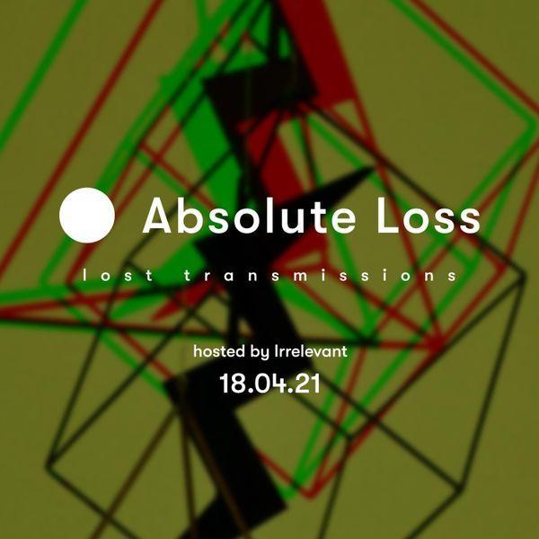 Lost Transmissions 18.04.2021